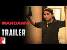 Mardaani - Trailer - YouTube