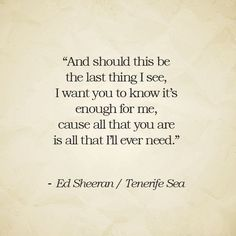 New quotes music lyrics ed sheeran tenerife sea 37 ideas Song Lyric Quotes, Music Lyrics, Music Quotes, Ed Sheeran Quotes Lyrics, Ed Sheeran Lyrics Perfect, Motivational Song Lyrics, Quotes From Songs, Inspirational Song Lyrics, Wedding Song Lyrics