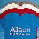 Womens personalised #hashtag T Shirt. #BestMum #Gorgeous #TopBaker