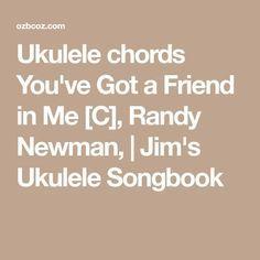 Ukulele chords You've Got a Friend in Me [C], Randy Newman, | Jim's Ukulele Songbook