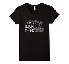 Womens I Read Books And I Know Things Shirt Small Black U... https://www.amazon.com/dp/B076Q828VW/ref=cm_sw_r_pi_dp_x_PyT9zb2GXDVQ1
