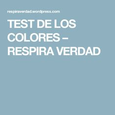 TEST DE LOS COLORES – RESPIRA VERDAD
