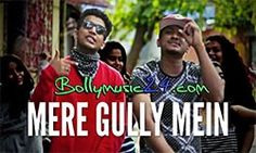 Mere Gully Mein Rap Music Video Divine feat. Naezy HD | Bollymusic24.Com