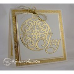 By Karen Amidon. Uses Ornament Die and Joy Die from Serendipity Stamps.