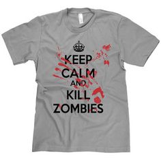 Keep Calm And Kill Zombies Tee now featured on Fab.