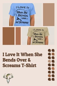 Funny fishing t-shirt: I Love It When She Bends Over and Screams! Catch it now, click HERE! Funny Fishing Shirts, Fishing Humor, Fishing Tips, Catfish Fishing, Over Love, Fathers Day Cards, Dark Colors, Scream, Tshirt Colors