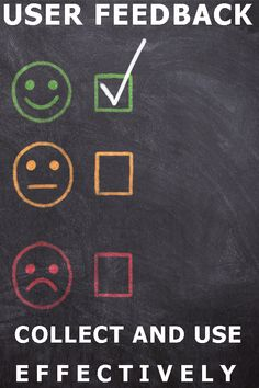 Collect, analyze and use user feedback effectively