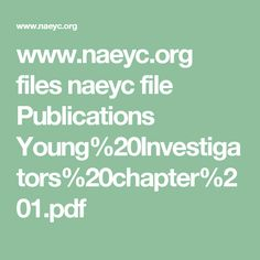 www.naeyc.org files naeyc file Publications Young%20Investigators%20chapter%201.pdf