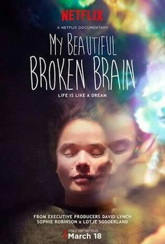 """My Beautiful Broken Brain"" Visto em: 18/03/2016 Netflix <3"
