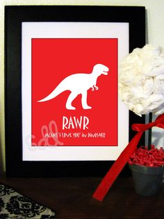 "Rawr Means ""I Love You"" in Dinosaur Printable Quote 8x10. $5.00, via Etsy."