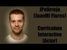Ejemplo de Currículum Interactivo del actor JPelirrojo (JuanMi Flores)