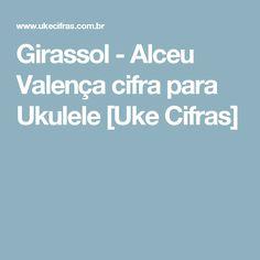 Girassol - Alceu Valença cifra para Ukulele [Uke Cifras]