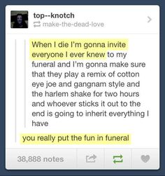 Funny pictures about Epic Funeral Party. Oh, and cool pics about Epic Funeral Party. Also, Epic Funeral Party photos. Funny Shit, Funny Posts, The Funny, Funny Stuff, Random Stuff, Funny Things, Funny Drunk, My Tumblr, Tumblr Funny