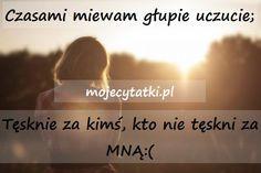 Zapraszamy was na Nasze profile:  >Tumblr: https://www.tumblr.com/mojecytatkipl  >Twitter: https://twitter.com/4funvideos4  >Facebook: https://www.facebook.com/Mojecytatkipl-109646616200811/ >Oficjalna Strona: http://mojecytatki.pl  #love #milosc #cytaty #cytat #myśli #zlote #uczucie #tesknota