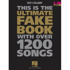 Hal Leonard The Ultimate Fake Book with Over 1200 Songs E Flat Instruments Fourth Edition Moon River, Book 1, This Book, I Shot The Sheriff, Friends In Low Places, Tears In Heaven, Jazz Standard, New York Beauty, Lead Sheet