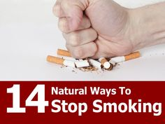 14 NATURAL WAYS TO STOP SMOKING ~ Quit Smoking