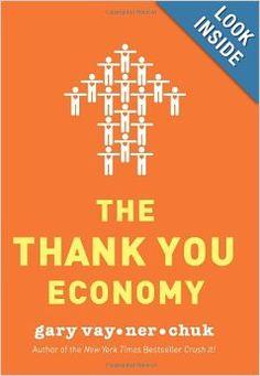 The Thank You Economy: Gary Vaynerchuk: 9780061914188: Amazon.com: Books