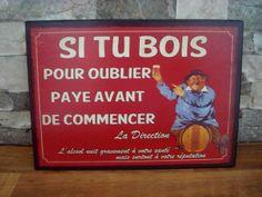 """Plaque humoristique murale """"Si tu bois pour oublier"""""""