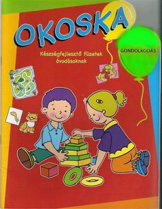 Okoska - Angela Lakatos - Picasa Webalbumok Kindergarten Learning, Teaching Kids, Prep School, Infancy, Infant Activities, Montessori, Homeschool, Family Guy, Education