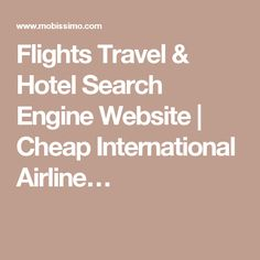 Flights Travel & Hotel Search Engine Website | Cheap International Airline…