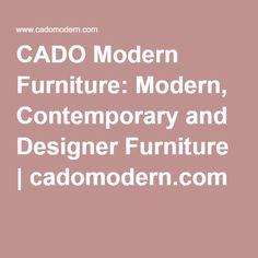 CADO Modern Furniture: Modern, Contemporary And Designer Furniture    Cadomodern.com