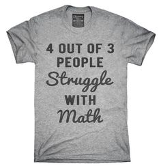 4 Out Of 3 People Struggle With Math T-Shirt, Hoodie, Tank Top