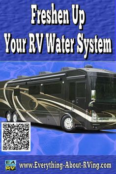 How To Freshen Up Your RV Water System.  This article covers some steps you can take to ensure your RV's water system is safe to use.