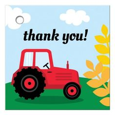 """Farm themed thank you favor tags featuring a cartoon illustration of a red tractor on a green hill. In the background is a blue sky and white clouds. Text: """"Thank you!"""" Matches the same style tractor birthday party invitation for kids."""