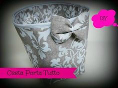DIY CESTA PORTA TUTTO, FACILISSIMA E VELOCE - SEWING TUTORIAL - YouTube
