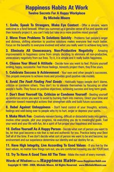 Happiness Habits At Work summarizes Happiness Habits that are especially helpful in organizations and on the job. This is the same card we give away at Happiness Habits At Work sessions and events. Print your own in post card Color Personality Test, Make Smile, Feeling Down, Book Lists, Deep Thoughts, Workplace, Phoenix, Happiness, Wisdom