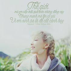 """""""Thế giới mà em sắp trải qua toàn những đắng cay Nhưng mạnh mẽ lên cô gái Vì em sinh ra là để cất cánh bay"""" {Taeyeon - I (feat Verbal…"""