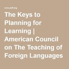 The Keys to Planning for Learning | American Council on The Teaching of Foreign Languages