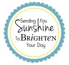 "I'm currently in the process of making another ""Sunshine"" Gift Basket for yet another friend struggling through life's challenges. It sur. Bag Of Sunshine, Basket Of Sunshine, Free Printable Gift Tags, Printable Quotes, Get Well Baskets, Sunshine Printable, Creative Birthday Cards, Sunshine Quotes, Scrapbook Quotes"