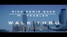 Music Video: Rich Homie Quan Ft. Problem – Walk Thru