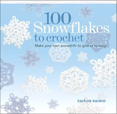 100 Crocheted Snowflakes