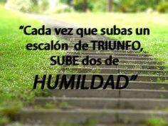 〽️ Cada vez que subas un escalón de Triunfo, sube dos de Humildad