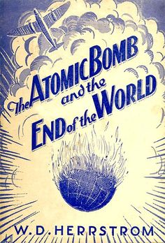 Atomic bomb and end of world as bible prophecy.