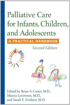 Palliative Care for Infants, Children, and Adolescents: A Practical Handbook by Brian S. Carter