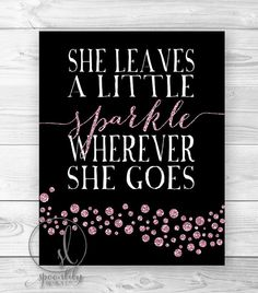 Art Print, Home Decor, Wall Art, She Leaves a Little Sparkle Wherever She Goes, Rorm Room Girly Decor - Choose  8x10 or 11x14 Wall Art Print
