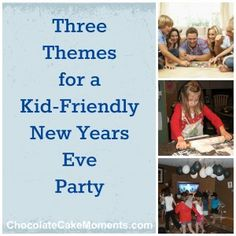 3 themes for a kid friendly new years eve party chocolatecakemomentscom new