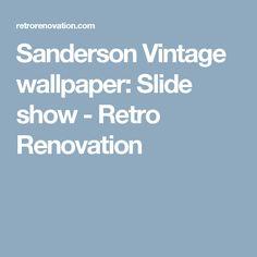 Sanderson Vintage wallpaper: Slide show - Retro Renovation