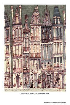 "Matthew Sharack- Illustrator / Green City Fine Arts — Sharackula - ""Don't Walk Your Lady Down Skid Row"" Poster"