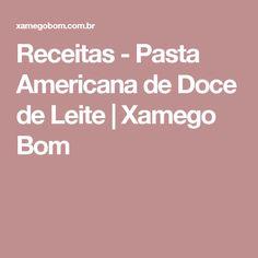 Receitas - Pasta Americana de Doce de Leite | Xamego Bom