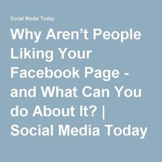 Why Aren't People Liking Your Facebook Page - and What Can You do About It? | Social Media Today Business Articles, Social Business, Social Marketing, Like You, Coaching, Social Media, Facebook, People, Training