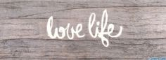 love life Facebook Cover timeline photo banner for fb | life ...