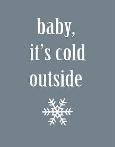 This Baby It's Cold OutSide Printable is the perfect Christmas craft to get you in the holiday spirit.