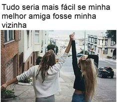 Verdade! Best Friends Sister, Bffs, Haha, Sisters, Humor, Feelings, Funny, Anime, Bonde