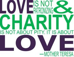 When you think about the word charity, do you think about love? #MotherTeresa #Quote