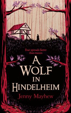 A Wolf In Hindelheim, Jenny Mayhew.I created this book cover a while ago, but it will finally be released on Thursday. I had fun with this image, and thanks to Jason Smith at Random House for being great to work with.