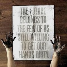 the future belongs to us...quote